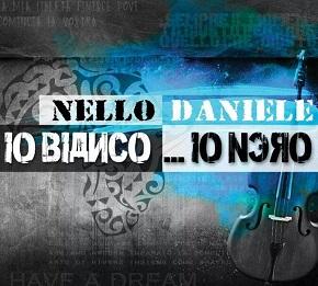Io Bianko Io Nero - Nello Daniele Cover